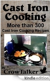 Cast Iron Cooking: More than 300 Cast Iron Cooking Recipes and the care and feeding of your Cast Iron Cookware!