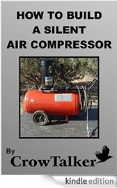 HOW TO MAKE A SILENT AIR COMPRESSOR [Kindle Edition]