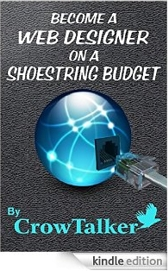 BECOME A WEB DESIGNER ON A SHOESTRING BUDGET [Kindle Edition]